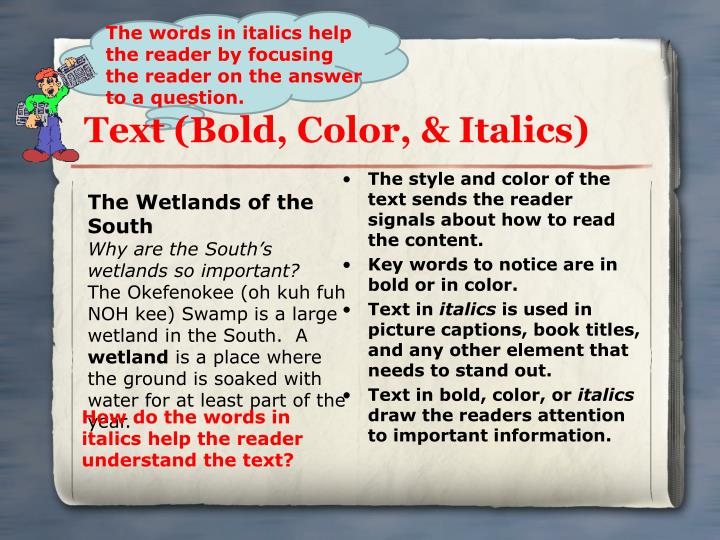 The style and color of the text sends the reader signals about how to read the content.