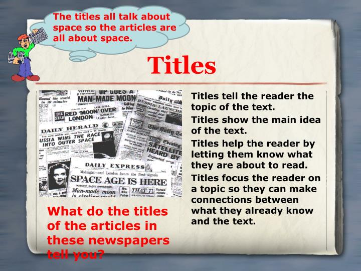 Titles tell the reader the topic of the text.