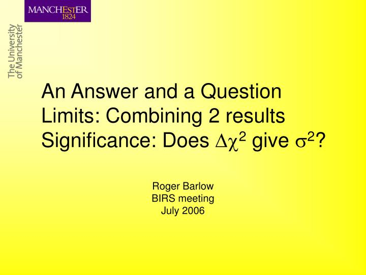 An answer and a question limits combining 2 results significance does 2 give 2