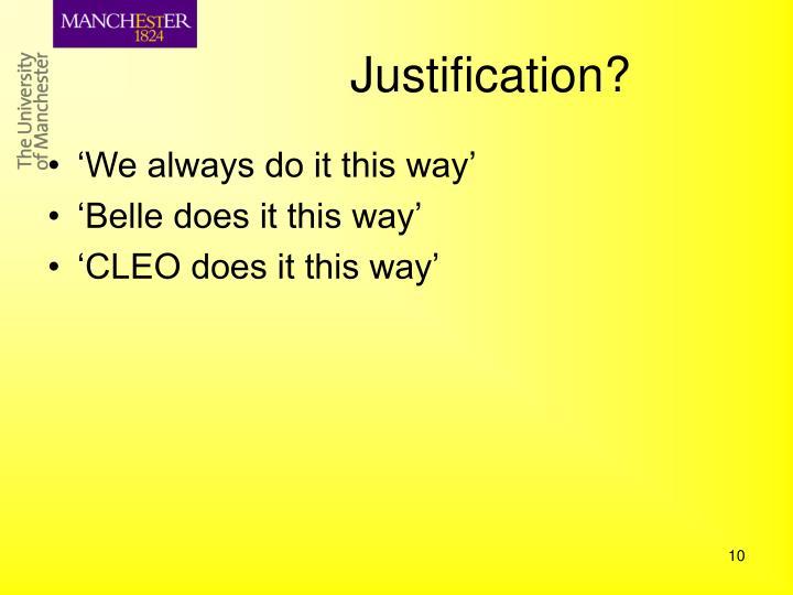 Justification?