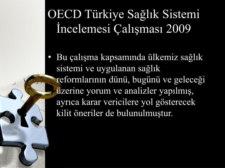 OECD Türkiye Sağlık Sistemi İncelemesi Çalışması 2009