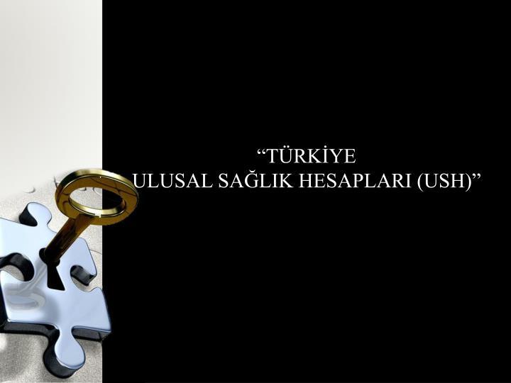 """""""TÜRKİYE"""