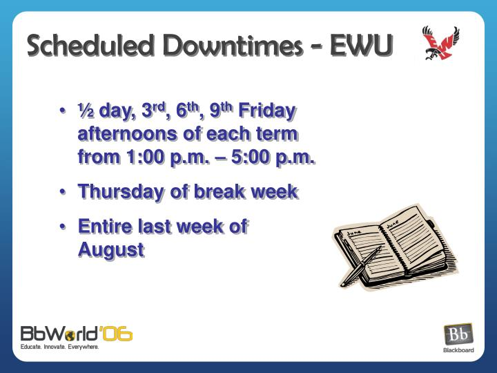 Scheduled Downtimes - EWU