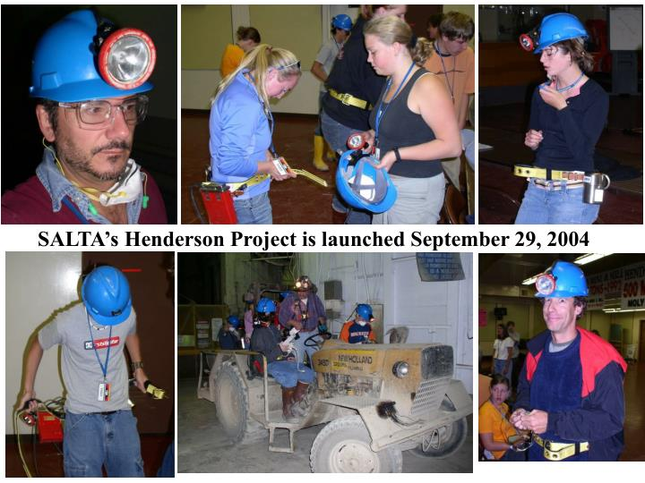 SALTA's Henderson Project is launched September 29, 2004