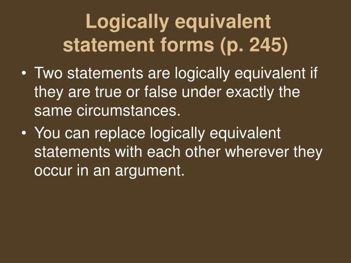 Logically equivalent statement forms p 245
