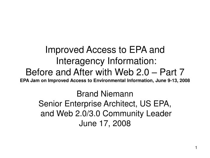Brand niemann senior enterprise architect us epa and web 2 0 3 0 community leader june 17 2008