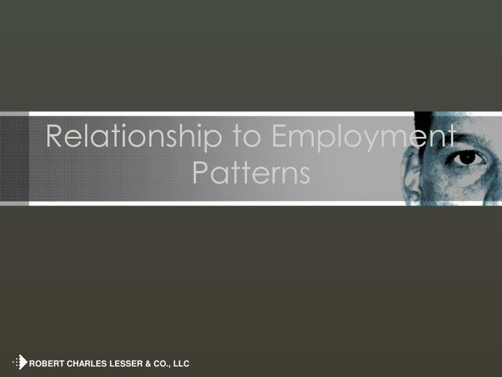 Relationship to Employment Patterns