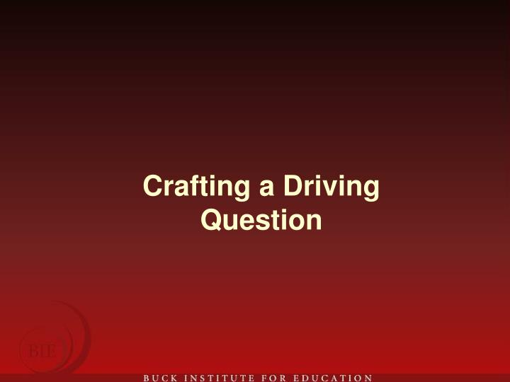 Crafting a Driving Question