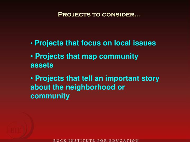 Projects to consider…