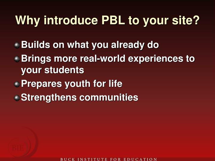 Why introduce PBL to your site?