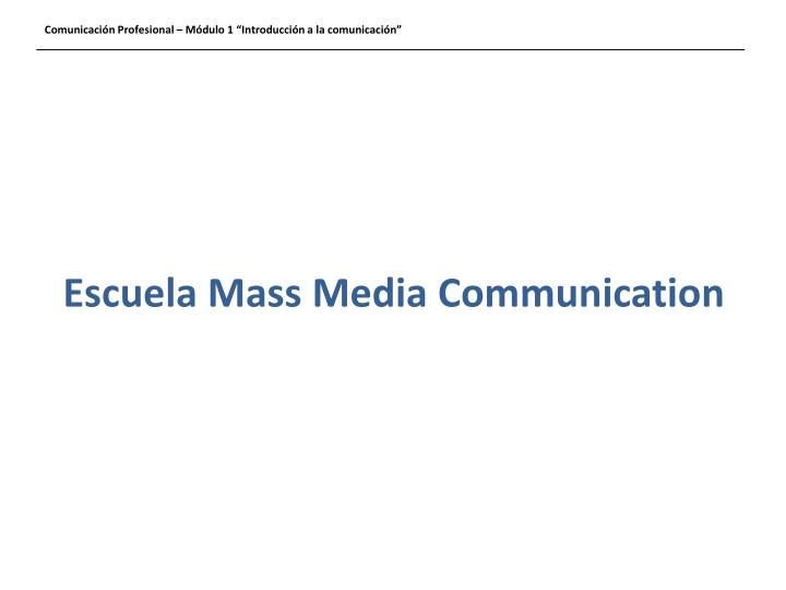 Escuela Mass Media Communication