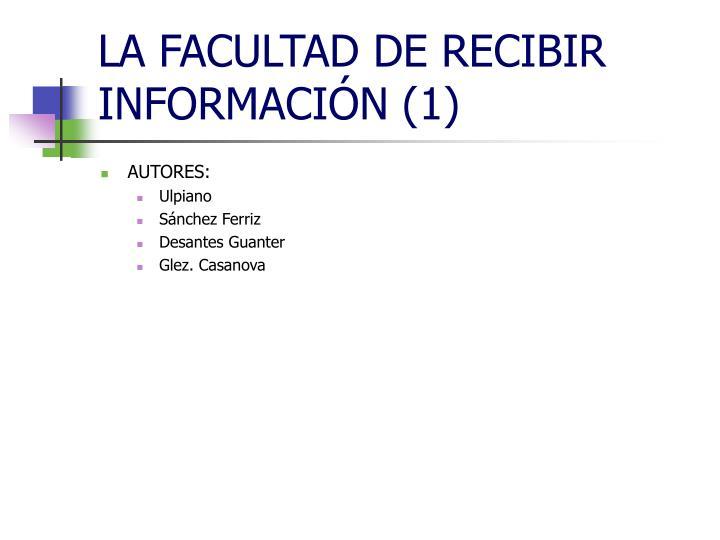 LA FACULTAD DE RECIBIR INFORMACIÓN (1)
