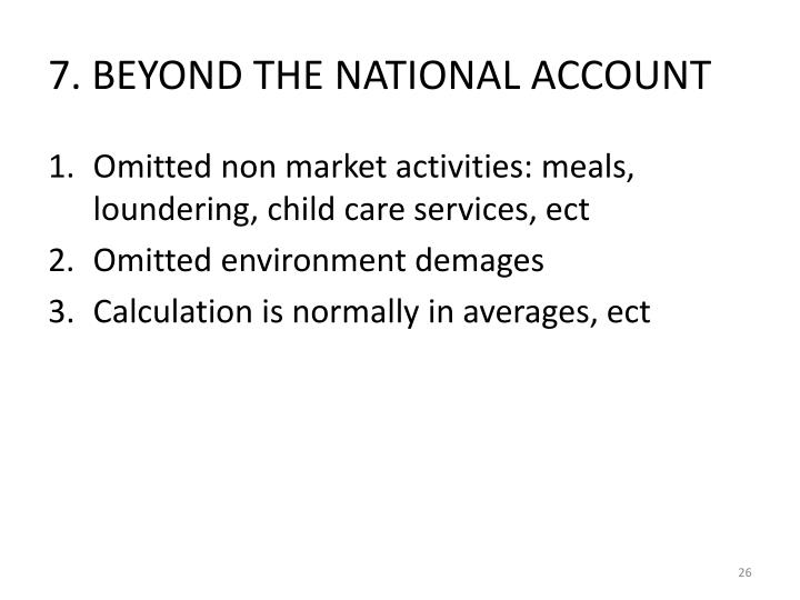 7. BEYOND THE NATIONAL ACCOUNT