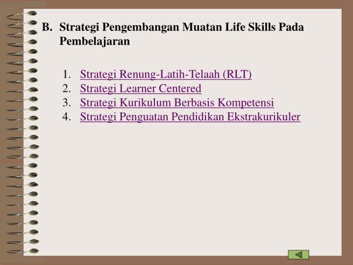 B. Strategi Pengembangan Muatan Life Skills Pada Pembelajaran