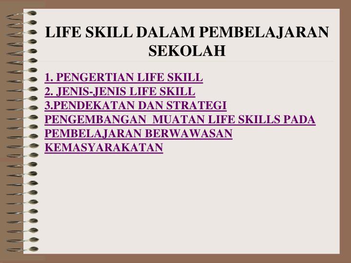 1. PENGERTIAN LIFE SKILL