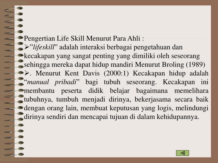 Pengertian Life Skill Menurut Para Ahli :