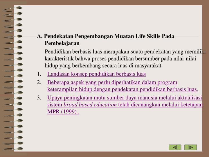 A. Pendekatan Pengembangan Muatan Life Skills Pada Pembelajaran