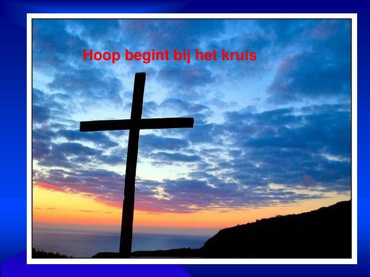 Hoop begint bij het kruis