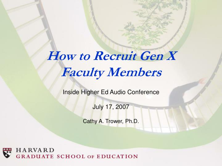How to recruit gen x faculty members