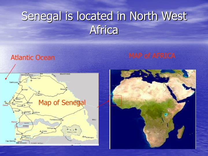 Senegal is located in north west africa