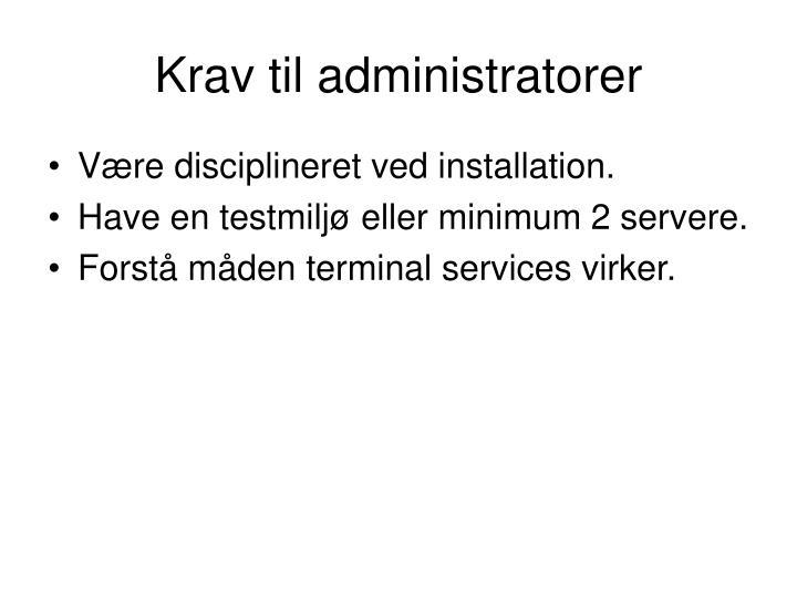 Krav til administratorer
