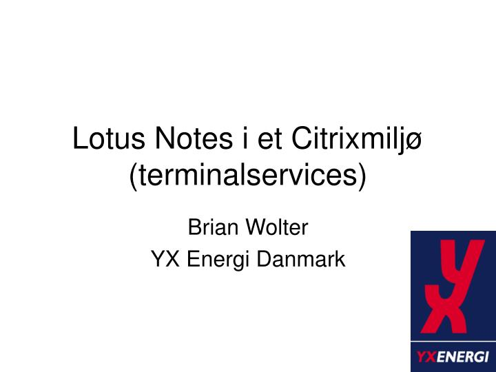 Lotus notes i et citrixmilj terminalservices