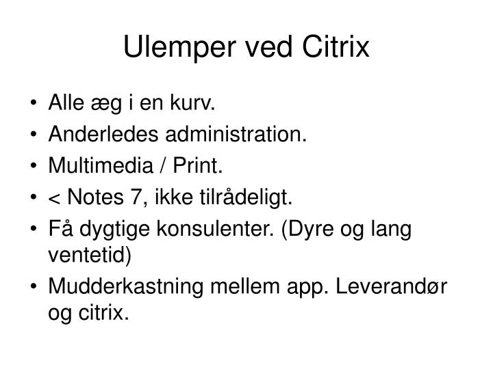 Ulemper ved Citrix
