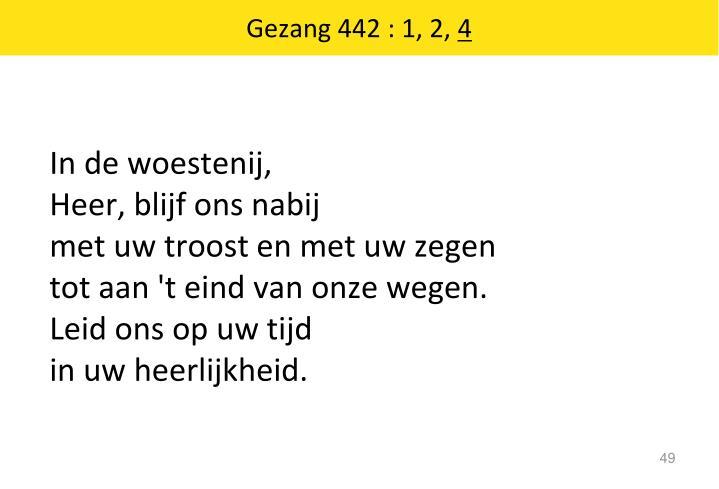 Gezang 442 : 1, 2,