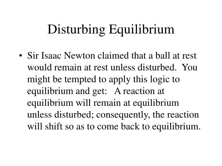 Disturbing Equilibrium