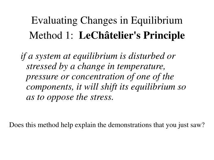 Evaluating Changes in Equilibrium Method 1: