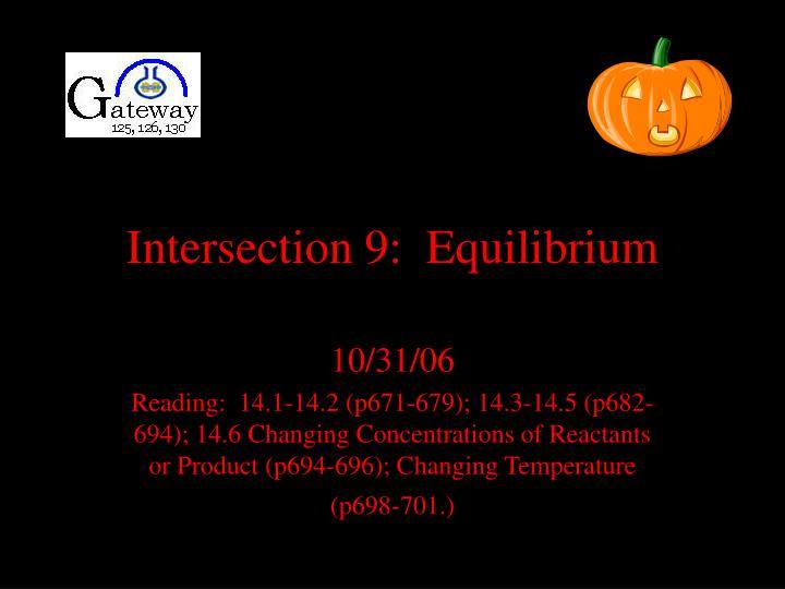 Intersection 9:  Equilibrium