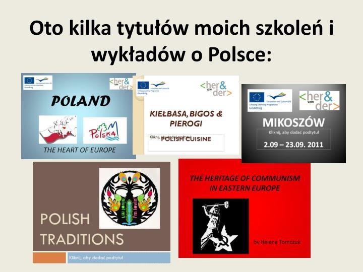 Oto kilka tytułów moich szkoleń i wykładów o Polsce: