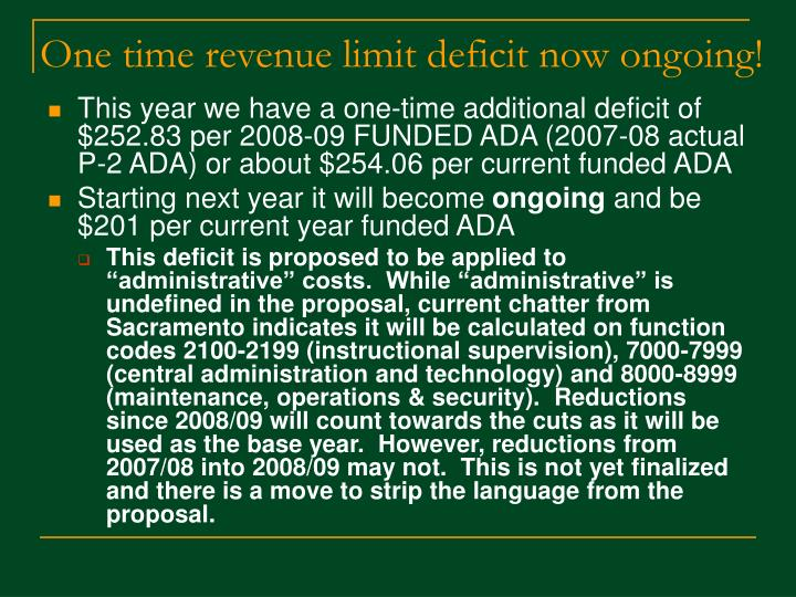 One time revenue limit deficit now ongoing!