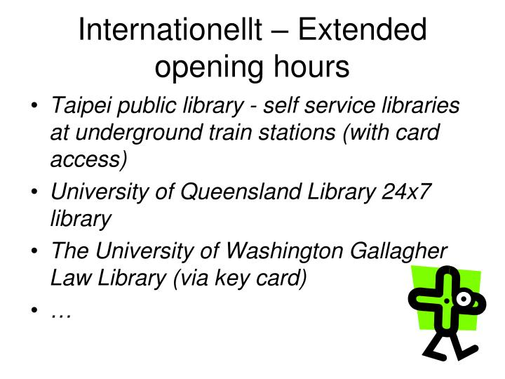 Internationellt – Extended opening hours