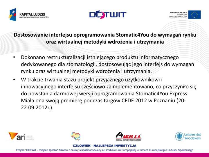 Dostosowanie interfejsu oprogramowania Stomatic4You do wymaga rynku oraz wirtualnej metodyki wdroenia i utrzymania