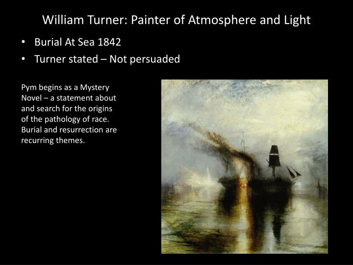 William Turner: Painter of Atmosphere and Light