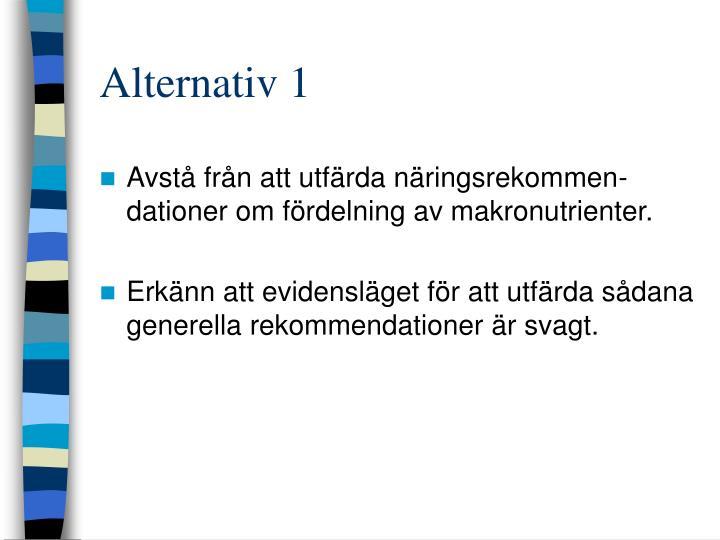 Alternativ 1