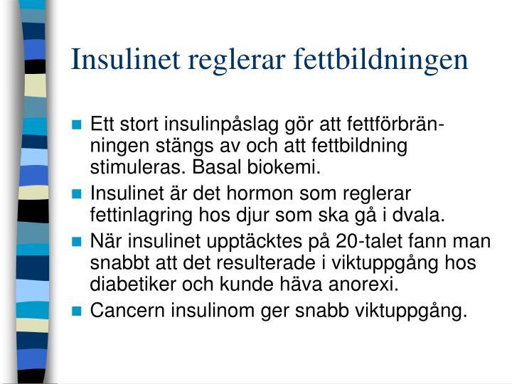 Insulinet reglerar fettbildningen