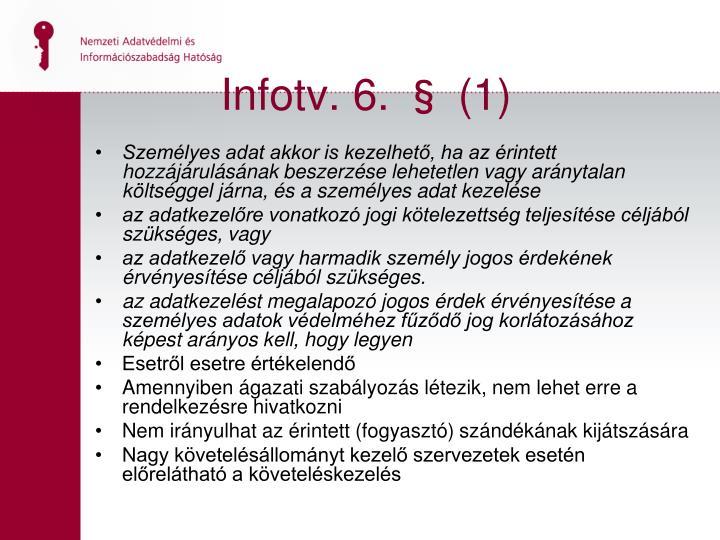 Infotv. 6. § (1)