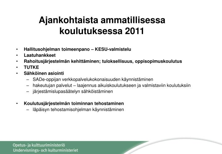 Ajankohtaista ammatillisessa koulutuksessa 2011