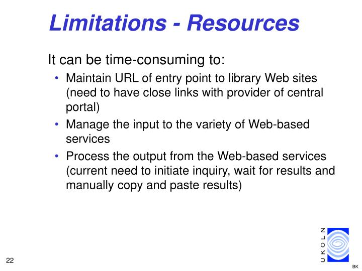 Limitations - Resources