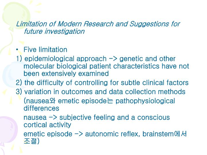 Limitation of Modern Research and Suggestions for future investigation