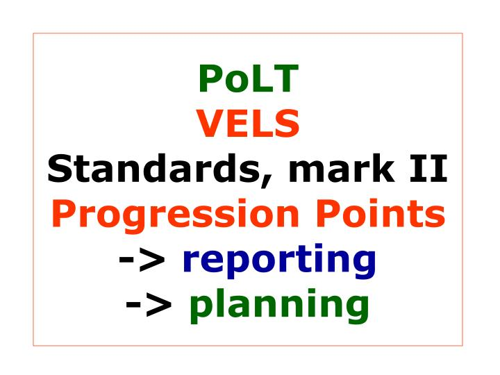Polt vels standards mark ii progression points reporting planning