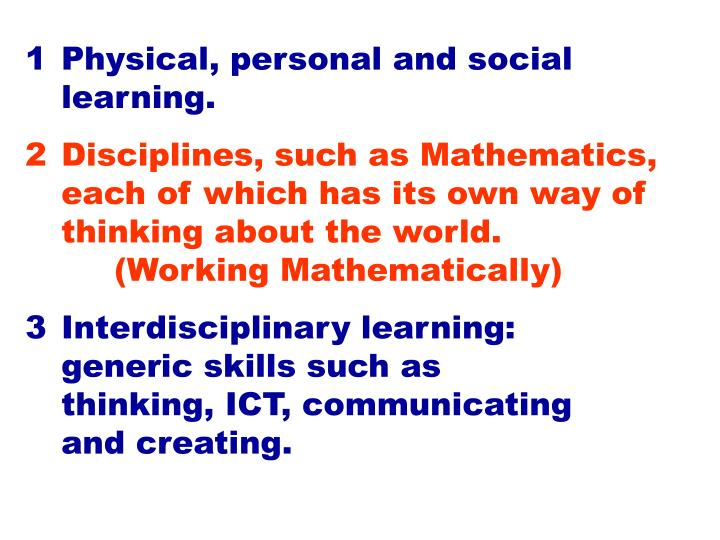 Physical, personal and social learning.