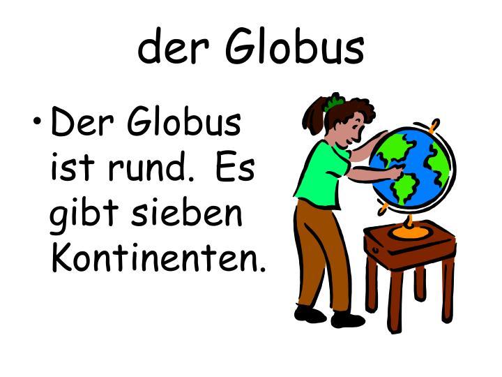 der Globus