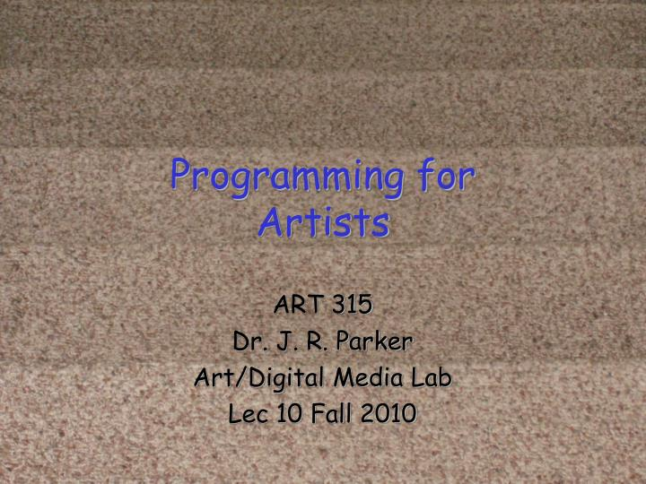 Art 315 dr j r parker art digital media lab lec 10 fall 2010