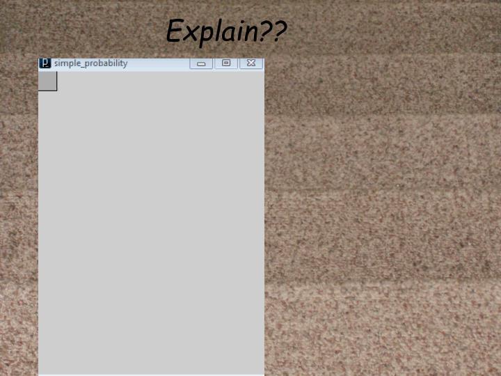 Explain??
