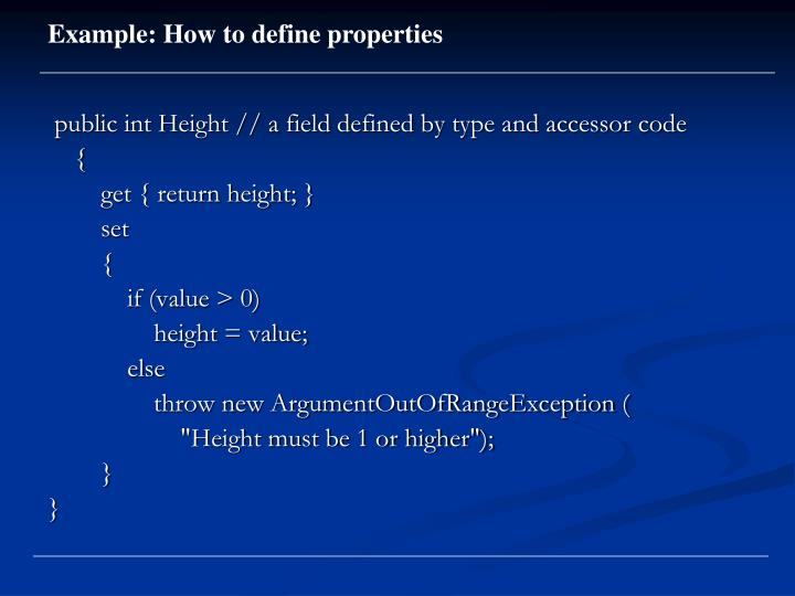 public int Height // a field defined by type and accessor code