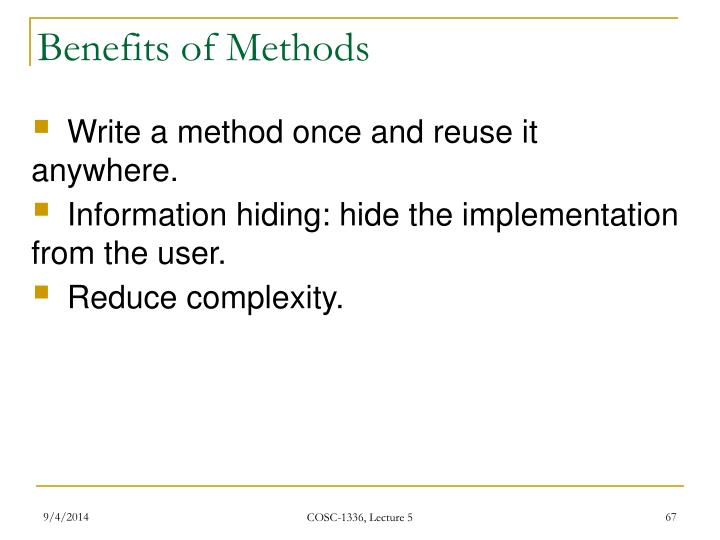 Benefits of Methods