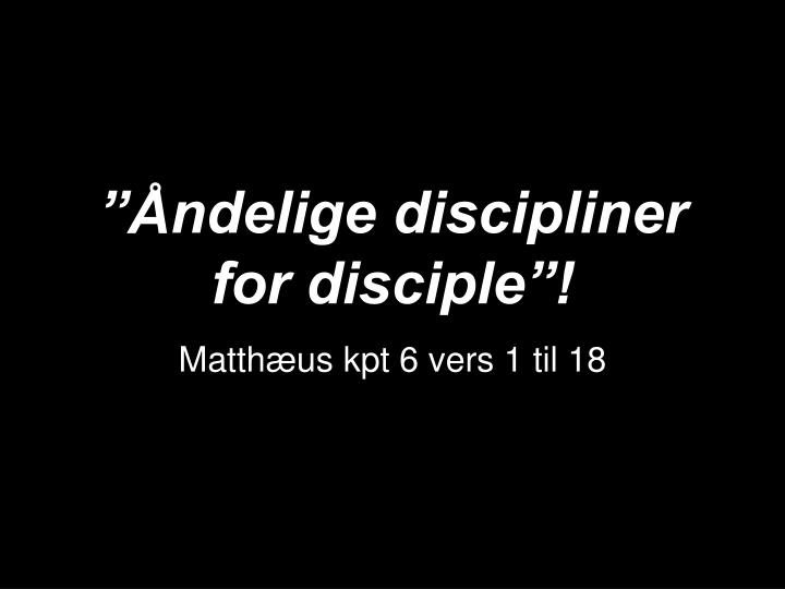 Ndelige discipliner for disciple